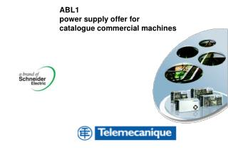 ABL1 power supply offer for  catalogue commercial machines
