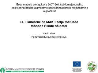 EL liikmesriikide MAK II telje toetused mõnede riikide näidetel Katrin Vask