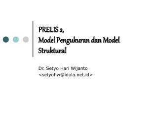 PRELIS 2, Model Pengukuran dan Model Struktural