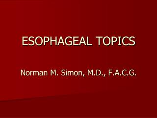 ESOPHAGEAL TOPICS