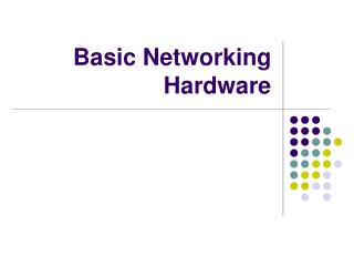 Basic Networking Hardware