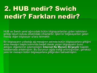 2. HUB nedir? Swich nedir? Farkları nedir?