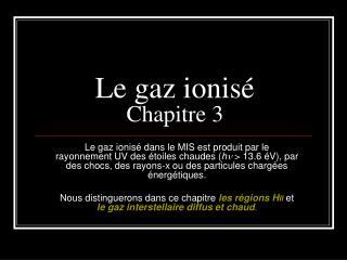 Le gaz ionis� Chapitre 3