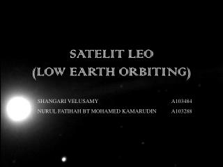SATELIT LEO (LOW EARTH ORBITING)