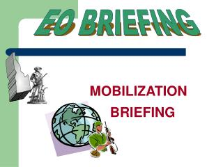 MOBILIZATION BRIEFING