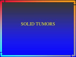 SOLID TUMORS
