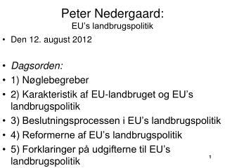 Peter Nedergaard: EU's landbrugspolitik