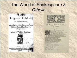 The World of Shakespeare &  Othello
