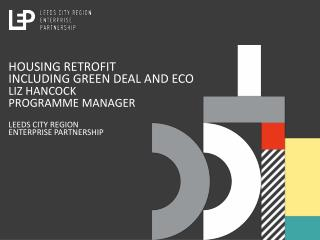 Housing retrofit  including Green Deal and ECO Liz Hancock Programme manager