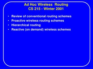 Ad Hoc Wireless  Routing CS 215 - Winter 2001