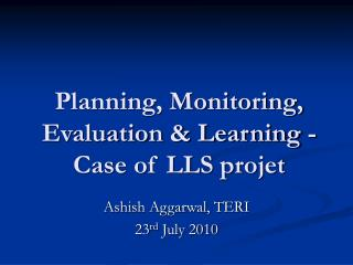 Planning, Monitoring, Evaluation & Learning - Case of LLS projet