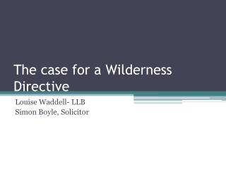 The case for a Wilderness Directive