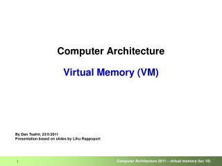 Computer Architecture Virtual Memory (VM)
