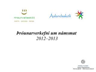Þróunarverkefni  um  námsmat 2012–2013