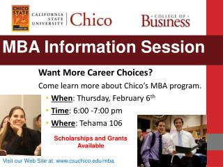Want More Career Choices? Come learn more about Chico�s MBA program.