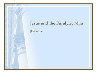 Jesus and the Paralytic Man