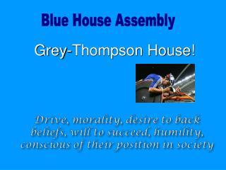Grey-Thompson House!