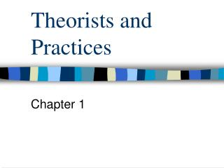 Theorists and Practices