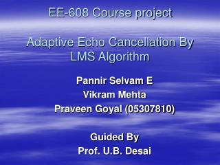 EE-608 Course project Adaptive Echo Cancellation By LMS Algorithm