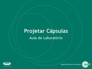 Projetar Cápsulas