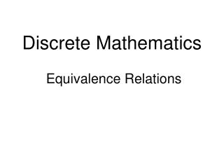 Discrete Mathematics  Equivalence Relations