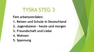 TYSKA STEG 3