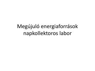 Megújuló energiaforrások napkollektoros labor