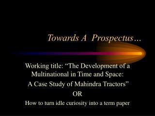 Towards A  Prospectus…