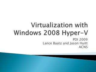 Virtualization with Windows 2008 Hyper-V