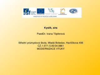 Kyslík , síra PaedDr. Ivana Töpferová  Střední průmyslová škola, Mladá Boleslav, Havlíčkova 456