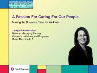 A Passion For Caring For Our People Making the Business Case for Wellness
