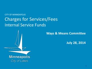 CITY OF MINNEAPOLIS Charges for Services/Fees Internal Service Funds