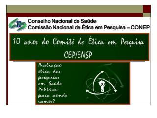 Conselho Nacional de Saúde Comissão Nacional de Ética em Pesquisa – CONEP