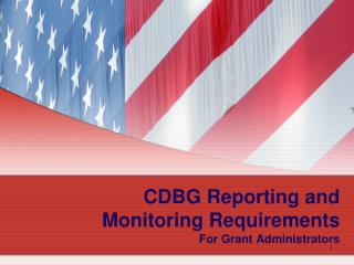 CDBG Reporting and Monitoring Requirements For Grant Administrators