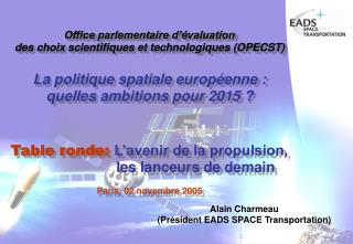 Alain Charmeau (Président EADS SPACE Transportation)