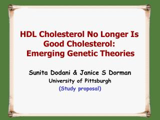 HDL Cholesterol No Longer Is              Good Cholesterol:  Emerging Genetic Theories