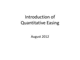Introduction of Quantitative Easing
