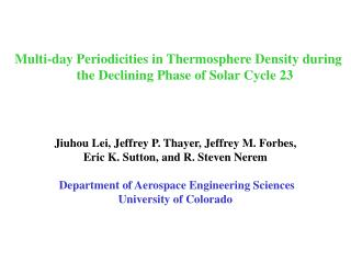 Multi-day Periodicities in Thermosphere Density during the Declining Phase of Solar Cycle 23