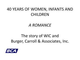 In 1974 WIC Began, and …