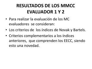 RESULTADOS DE LOS MMCC EVALUADOR 1 Y 2