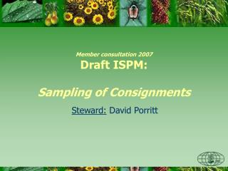 Member consultation 2007 Draft ISPM: Sampling of Consignments
