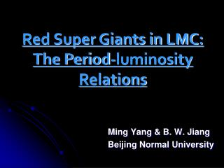 Ming  Yang  & B. W. Jiang Beijing Normal University