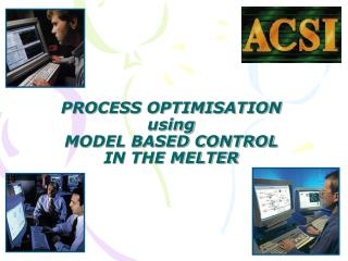 PROCESS OPTIMISATION using MODEL BASED CONTROL IN THE MELTER