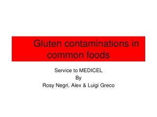 Gluten contaminations in common foods