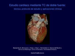 Estudio cardiaco mediante TC de doble fuente: