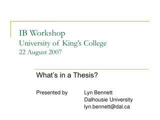IB Workshop University of King's College 22 August 2007
