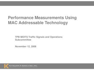 Performance Measurements Using MAC Addressable Technology