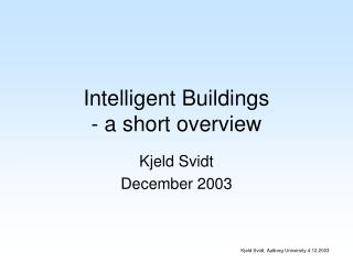 Intelligent Buildings - a short overview