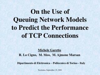 On the Use of  Queuing Network Models  to Predict the Performance  of TCP Connections