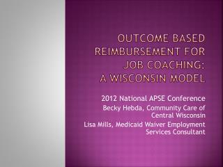 Outcome Based Reimbursement for Job Coaching:  a Wisconsin Model